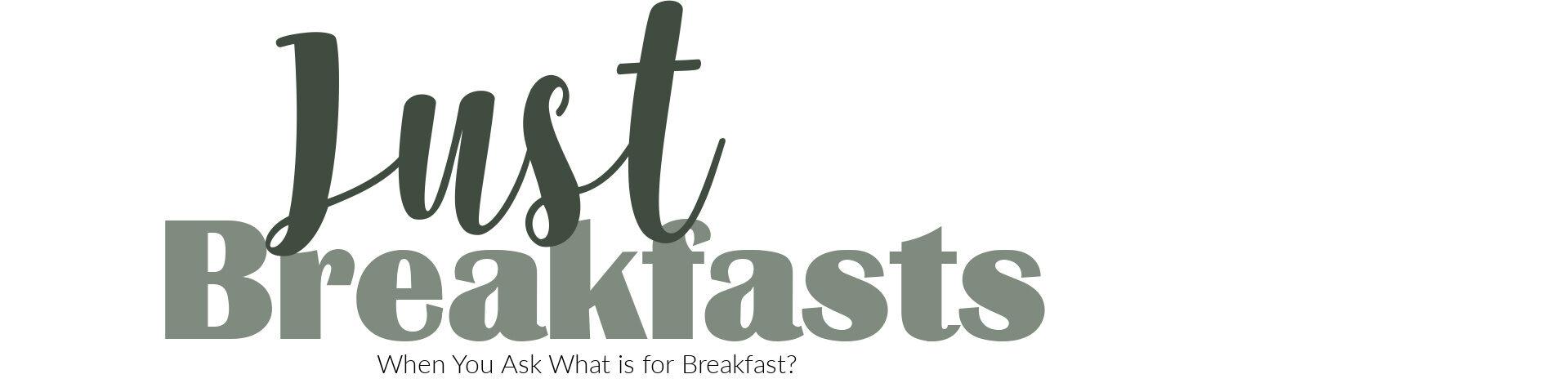 Just Breakfasts